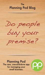 Do people buy your premise? A blog post at PlanningPod.com