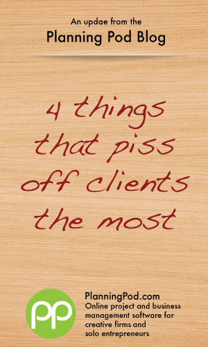 Things That Piss Off Ad Agency / Design Firm Clients the Most