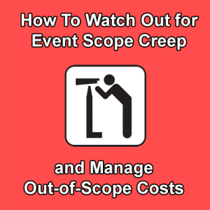 Event Scope Creep - Event Management Tips
