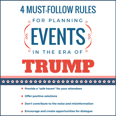 4 Rules for Planning Events in the Trump Era