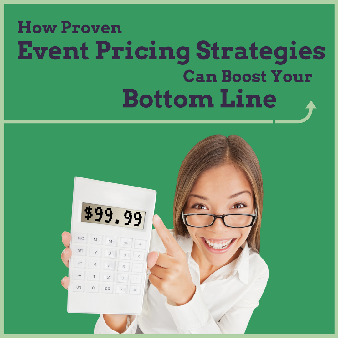 How Proven Event Pricing Strategies Can Boost Your Bottom Line